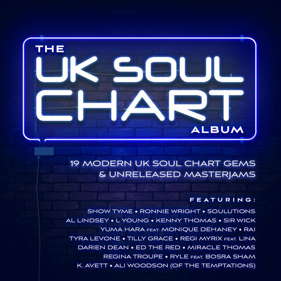 THE UK SOUL CHART ALBUM 19 Modern UK Soul Chart Gems & Unreleased Masterjams