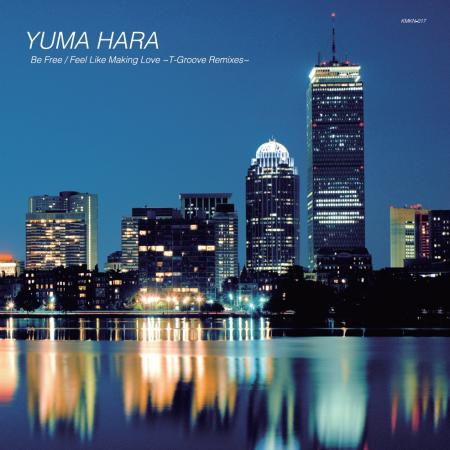 "YUMA HARA / Be Free / Feel Like Making Love(7"")"