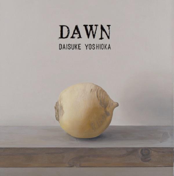 DAWN / 吉岡大典