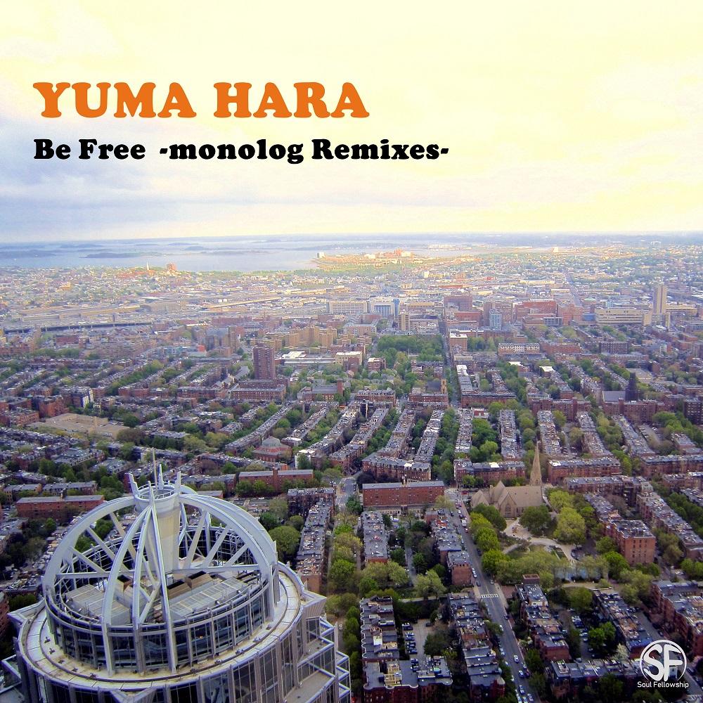 Be Free monolog & Kagajo Remixes / YUMA HARA