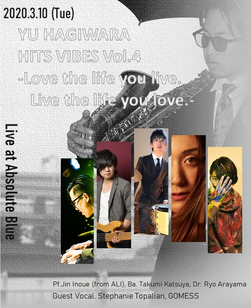 "萩原 優Quartet -HITS VIBES VOL.4 ""Love the life you live. Live the life you love.""-"